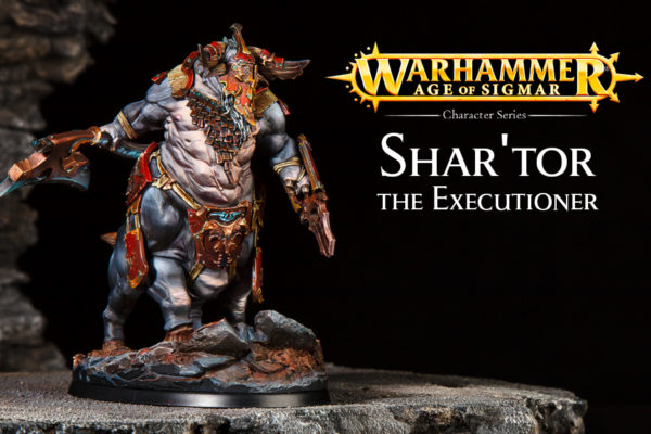 Shartor The Executioner - AOS Character Series